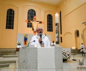 Sábado Santo da Vigília Pascal Dia 03-04-2021 Celebrante Padre Hélio Feuser