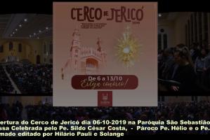 Missa de abertura do Cerco de Jericó dia 06-10-2019 Matriz São Sebastião Celebrada pelo Pe. Sildo César Costa, com o Pároco Pe. Hélio e o Pe. Osnildo