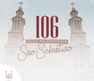 Homilia no Aniversário de 106 anos da Paróquia São Sebastião 31 de julho